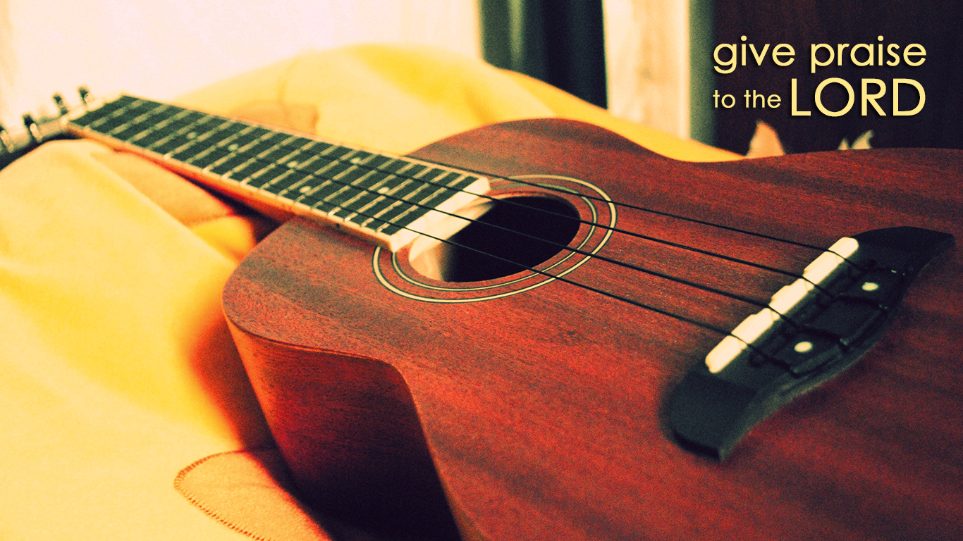 Give praise to the Lord  proclaim his name  make known among the    Ukulele Desktop Wallpaper