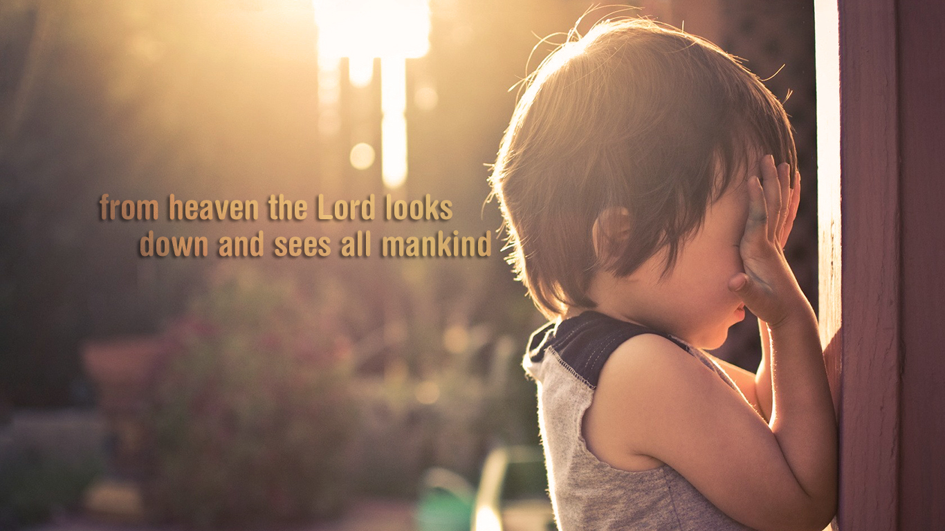 THE LORD WHO LOOKS FROM HEAVEN   Preacherpollard&#039s Blog