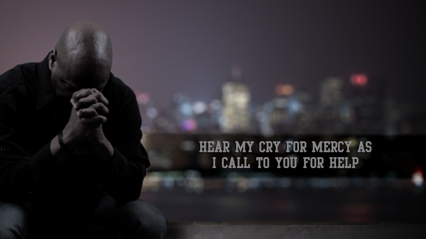 hear my cry for mercy I call You for help praying christian wallpaper_1366x768