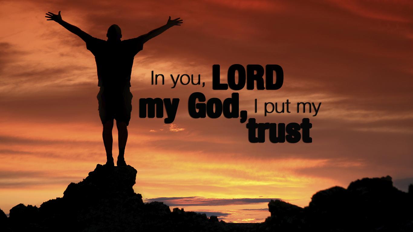 in you Lord my God I put my trust christian wallpaper hd_1366x768