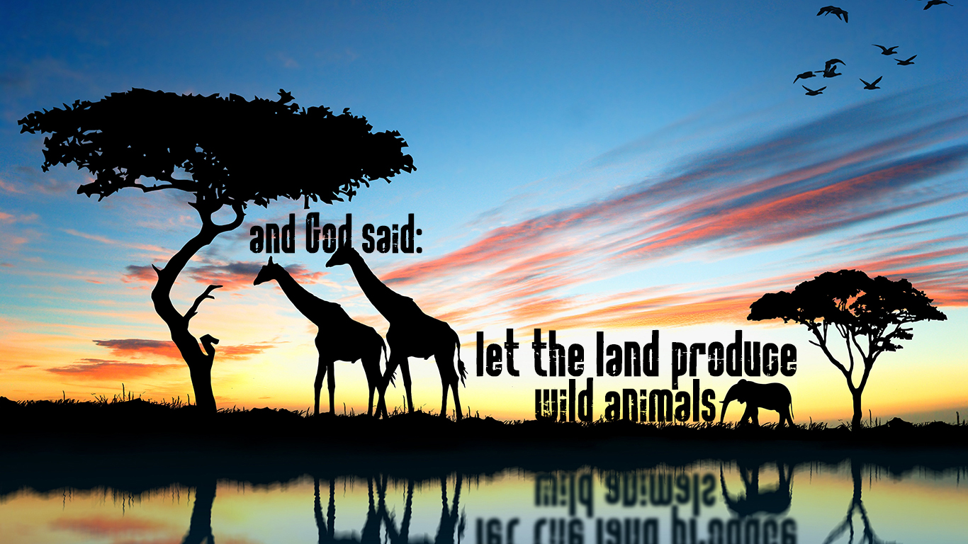 God said let the land produce wild animals giraffe elephant birds christian wallpaper hd_1366x768