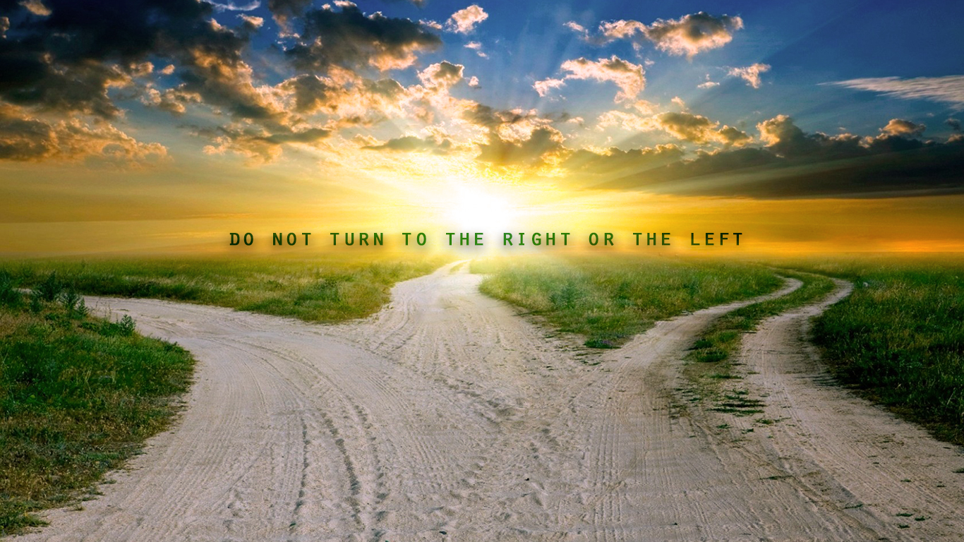 do not turn to the right left keep your foot from evil christian wallpaper hd_1366x768