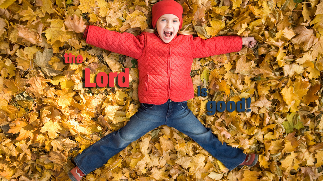 the Lord is good girl smiling leaves christian wallpaper hd_1366x768