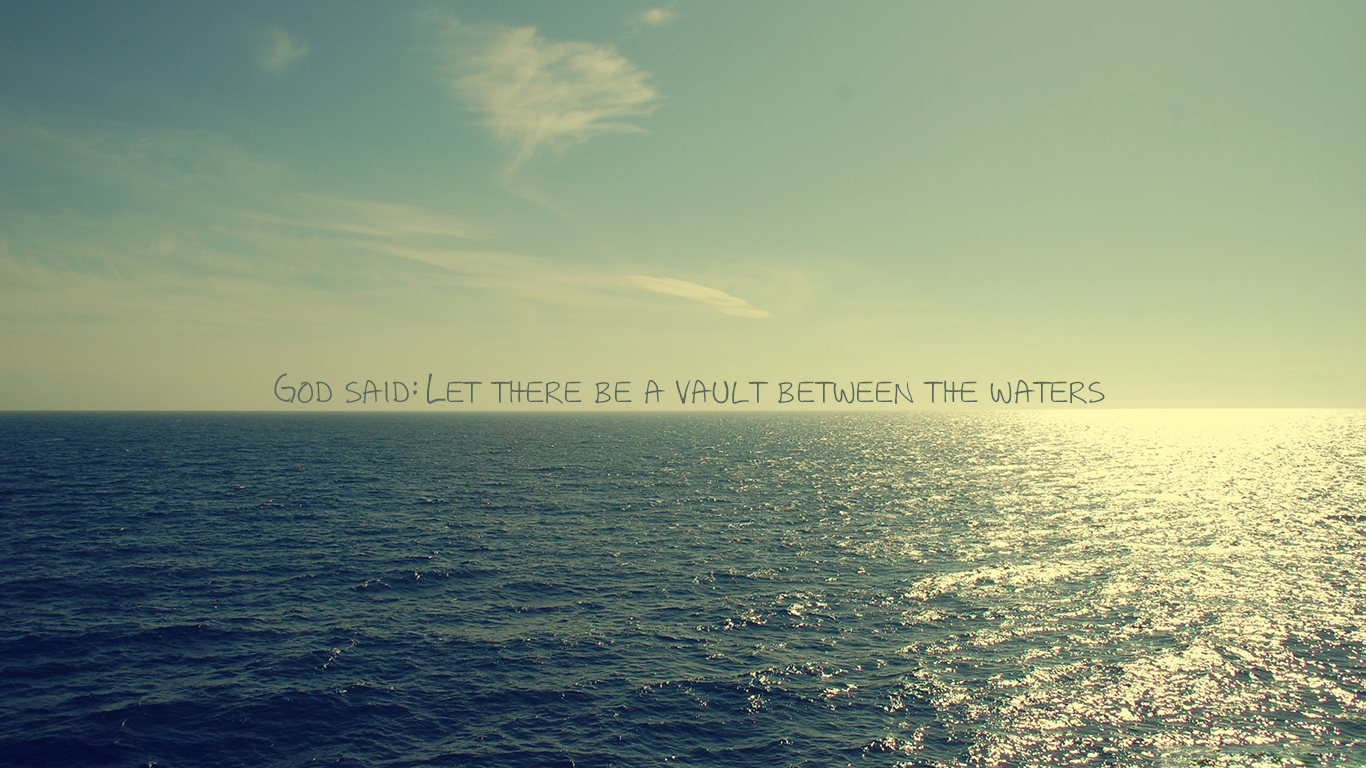 God said Let there be a vault between the waters christian wallpapers hd_1366x768
