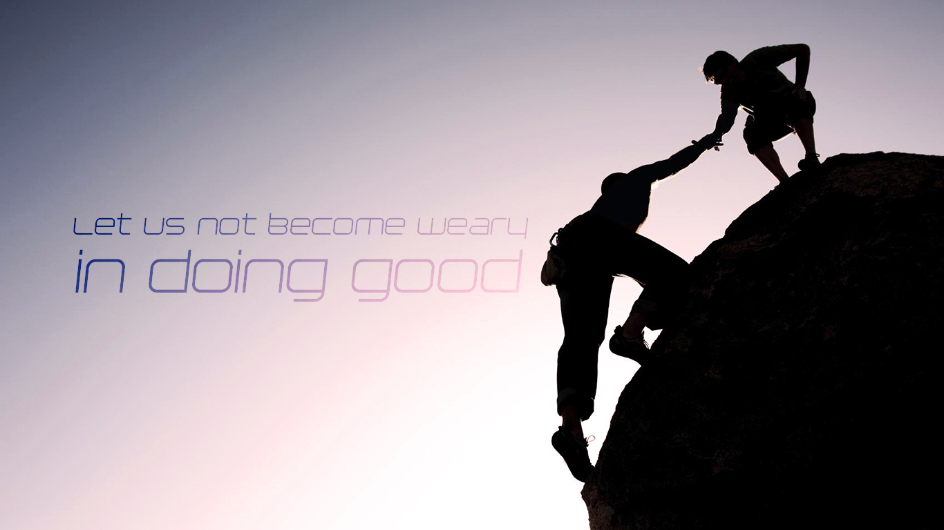 Let us not become weary in doing good christian wallpaper_1366x768