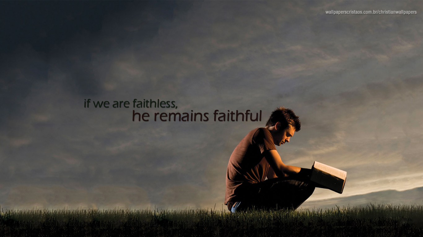 if we are faithless he remains faithful chritian wallpaper_1366x768