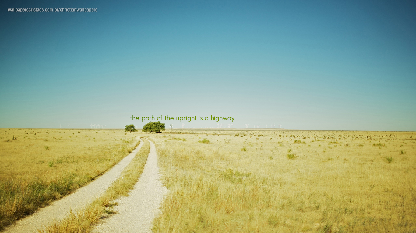 the path of the upright is a highway christian wallpaper hd_1366x768
