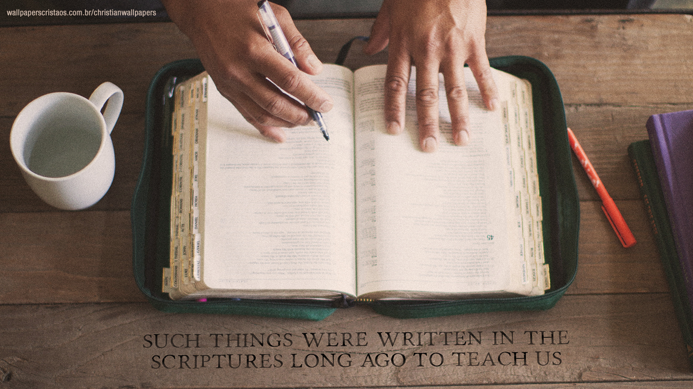 Such things were written in the Scriptures long ago to teach us christian wallpaper_1366x768