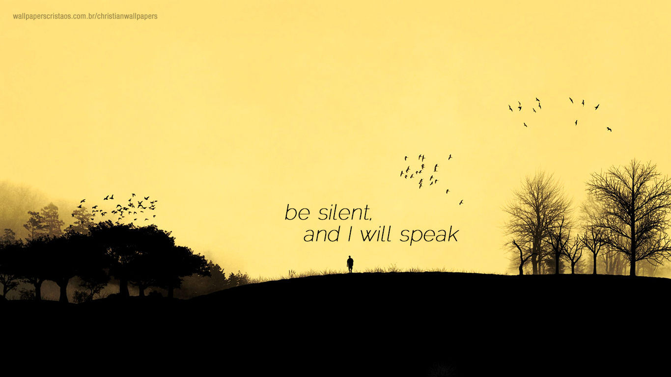 be silent, and I will speak christian wallpapers_1366x768