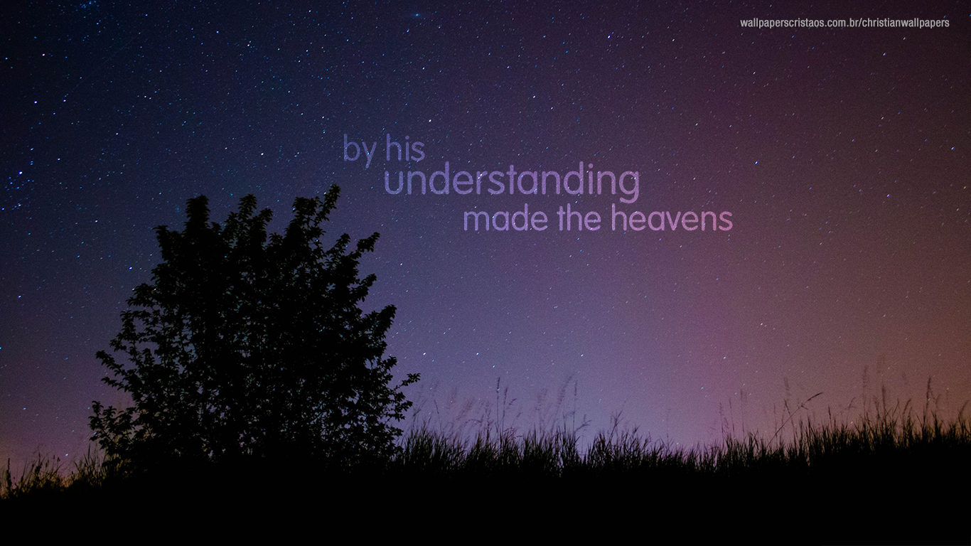 by his understanding made the heavens christian wallpaper hd_1366x768