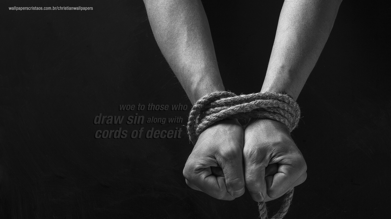 Woe those draw sin along cords deceit christian wallpaper hd_1366x768