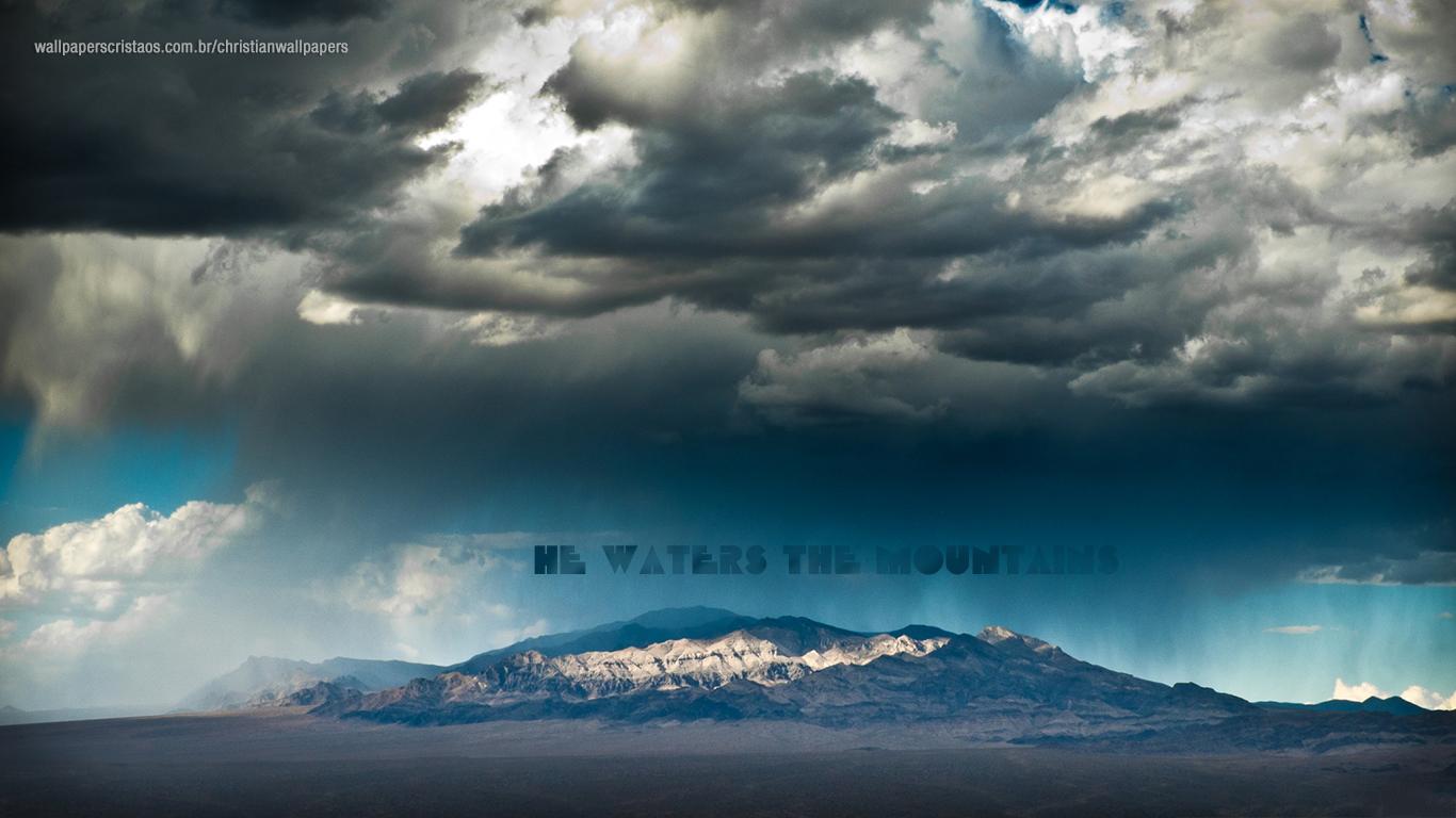 He waters the mountains christian wallpaper hd_1366x768