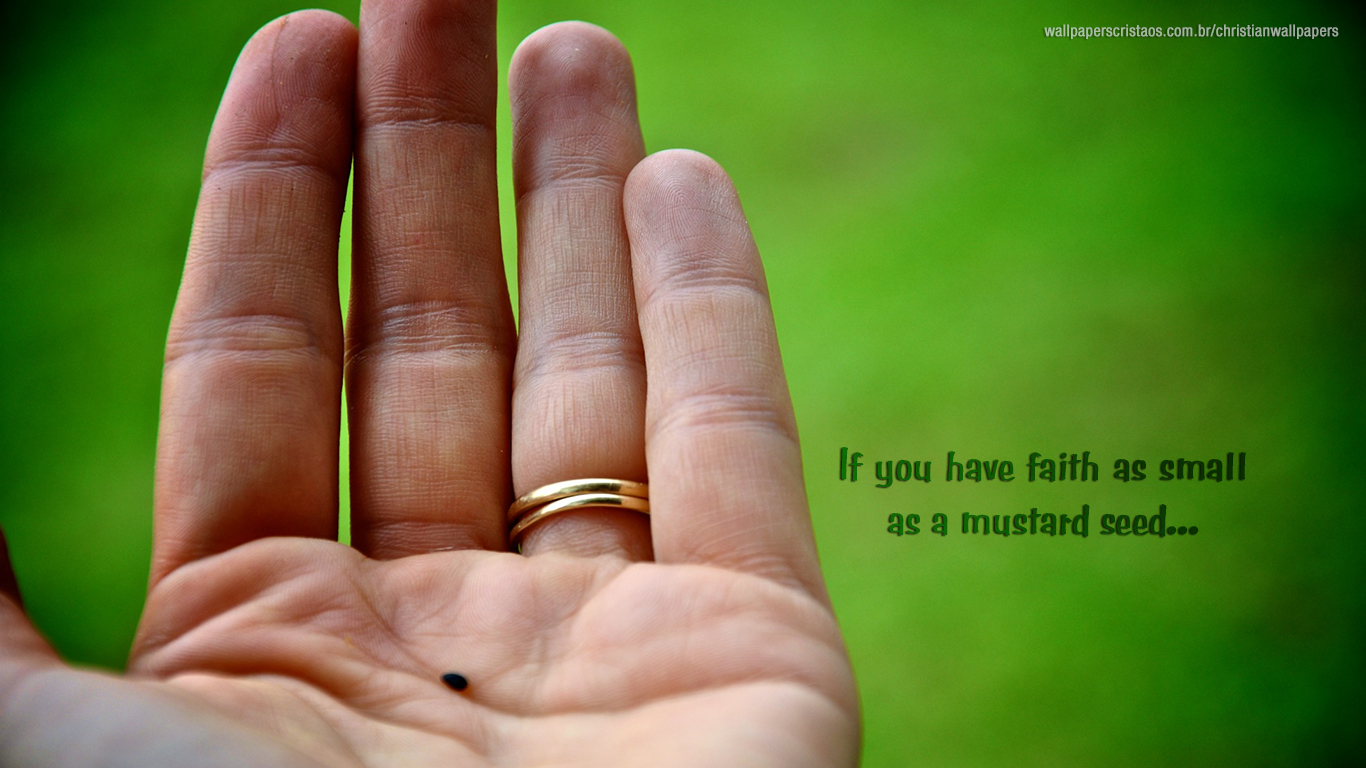 If you have faith as small as a mustard seed christian wallpaper_1366x768