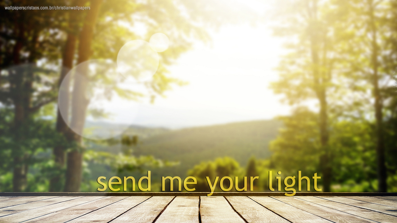 send me your light christian wallpaper hd_1366x768