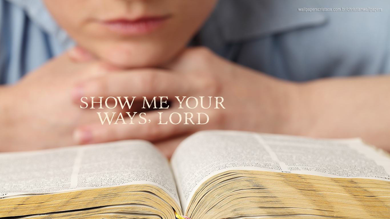 show me your ways Lord christian wallpaper hd_1366x768