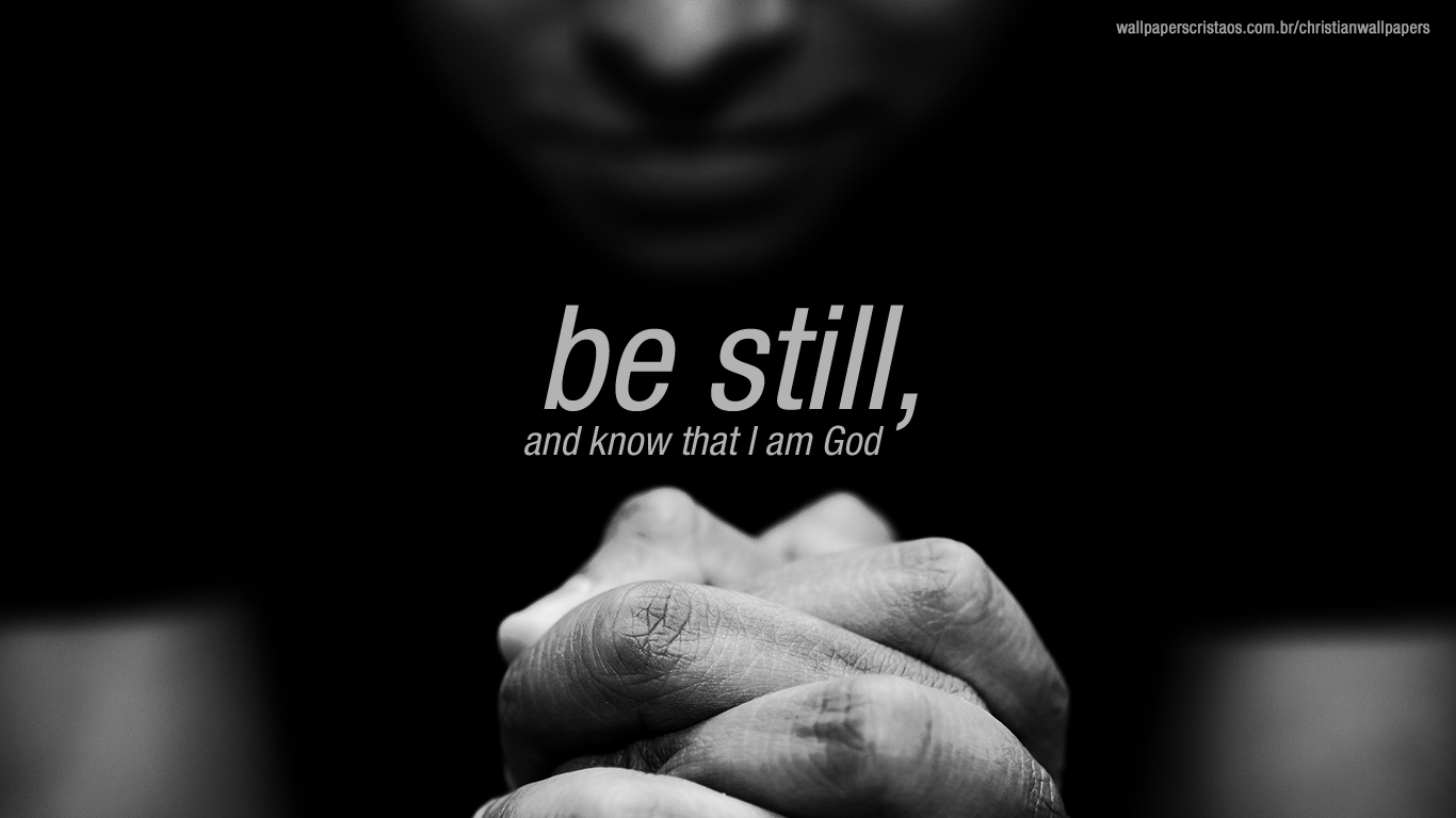 Be still and know that I am God christian wallpaper hd_1366x768
