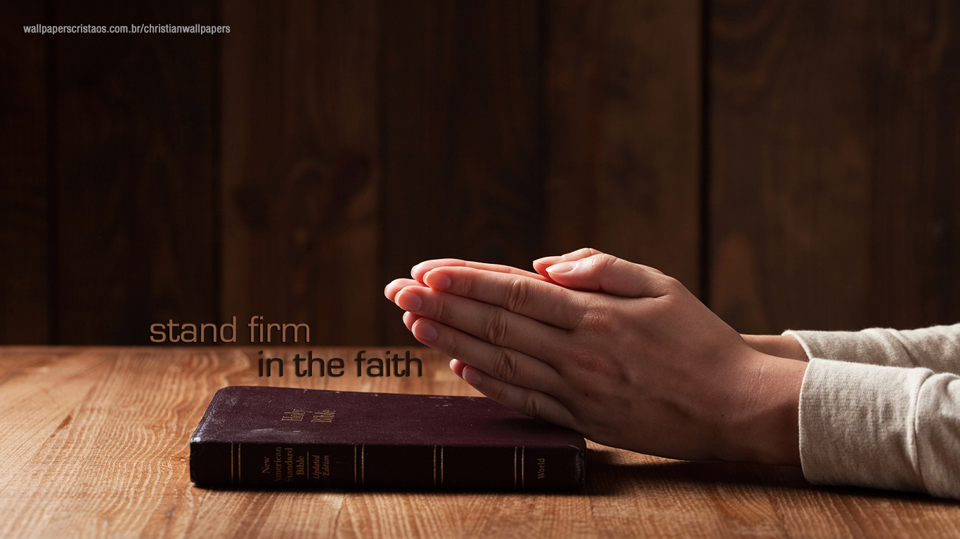 stand firm in the faith christian wallpapers_1366x768
