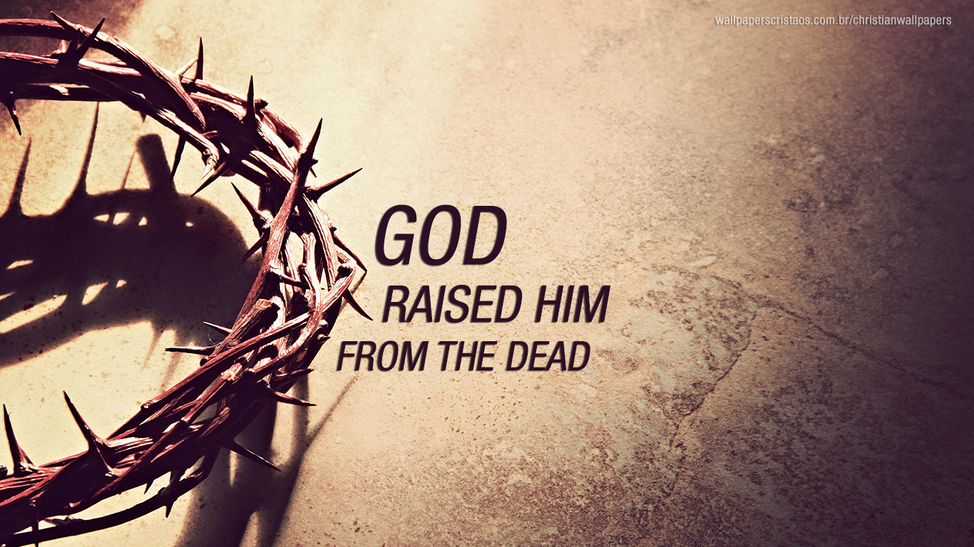 God raised him from the dead christian wallpaper hd_1366x768