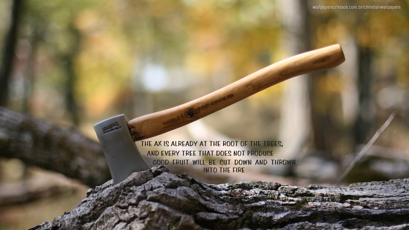 the ax is already at the root of the trees christian wallpaper_1366x768