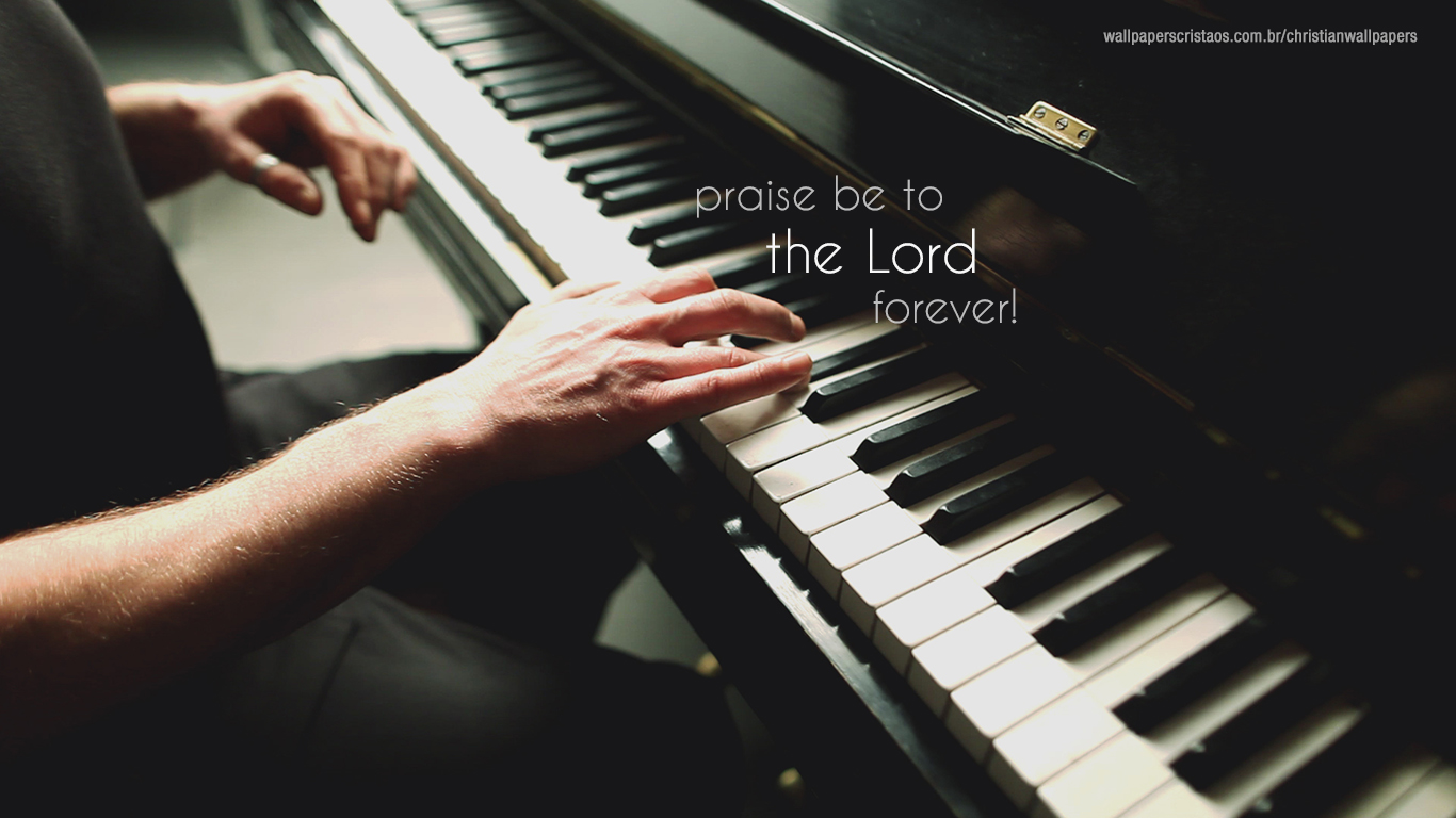 praise be to the Lord forever piano christian wallpaper hd_1366x768