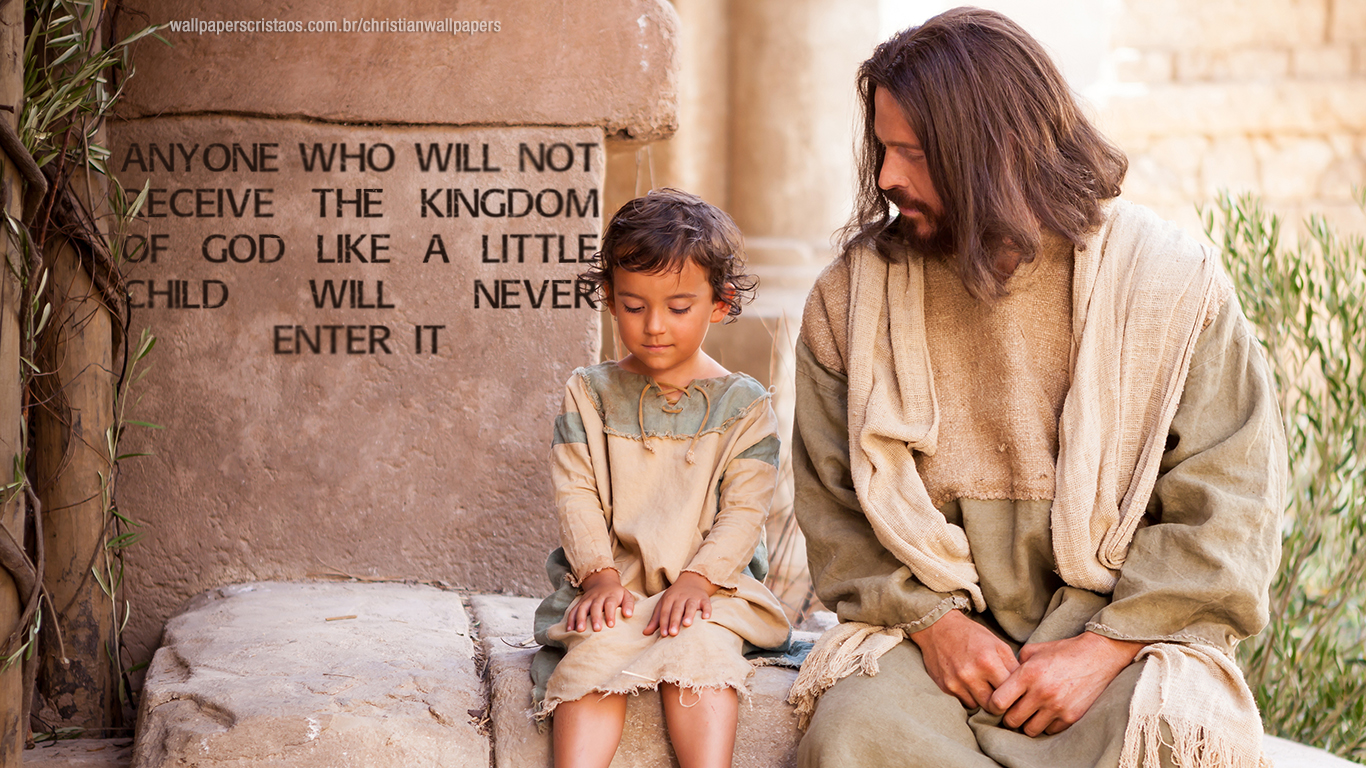 chrisitan wallpaper hd anyone who will not receive the kingdom of God like a little child will never enter it_1366x768